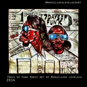 2014 - 7Days of Funk Remix Art by Marcellous Lovelace