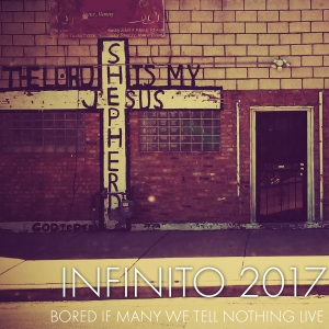 INFINITO 2017 - BORED IF MANY WE TELL NOTHING LIVE SINGLE copy