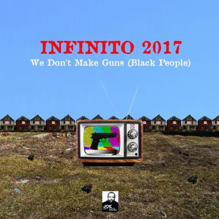 infinito 2017 we dont make guns single