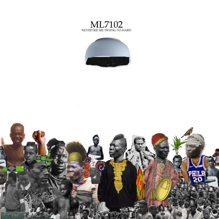 ML7102 - NEVER SEE ME TRYING TO HARD